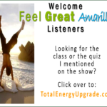 Welcome Feel Great Amarillo Listeners!