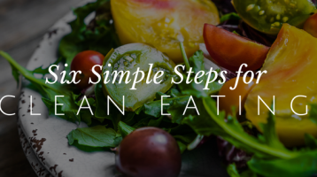 6 Simple Steps for Clean Eating